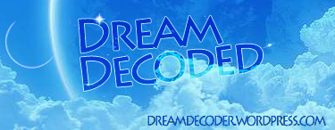 Dreams Decoded here. Post your dream and I will do my best to help you understand what your subconscious is trying to tell you. Go ahead and post your dream, I dare you..